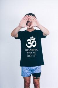 Dharma made me do it shirt